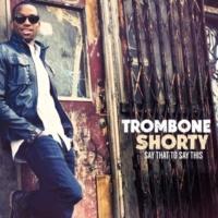 Trombone Shorty Shortyville