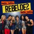 Rebeldes Tá Em Casa