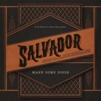 Salvador Make Some Noise