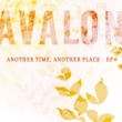 Avalon Another Time, Another Place - EP