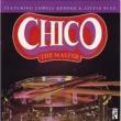 Chico Hamilton チコ - ザ・マスター (feat.ローウェル・ジョージ/リトル・フィート)