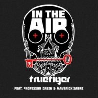 True Tiger In The Air (Original Mix) [feat. Professor Green & Maverick Sabre]