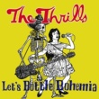 The Thrills Let's Bottle Bohemia