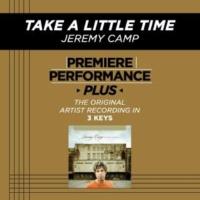 Jeremy Camp Take A Little Time (Medium Key-Premiere Performance Plus w/o Background Vocals)