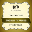 The Martins Standing On The Promises (Studio Track)