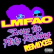 LMFAO Sorry For Party Rocking [Remixes]