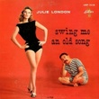 Julie London Swing Me an Old Song