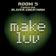 Room 5 Featuring Oliver Cheatham Make Luv (Extended Mix) (Feat. Oliver Cheatham)