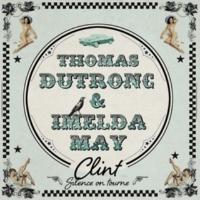 Thomas Dutronc/Imelda May Clint (Silence On Tourne)