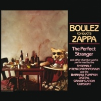 Frank Zappa/Ensemble Intercontemporain/Barking Pumpkin Digital Gratification Consort The Girl In The Magnesium Dress
