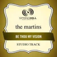 The Martins Be Thou My Vision (High Key-Studio Track w/o Background Vocals)