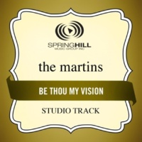 The Martins Be Thou My Vision (Studio Track w/ Background Vocals)