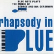 Various Artists Rhapsody In Blue (Blue Note Plays Music of George and Ira Gershwin)