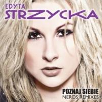 Edyta Strzycka Poznaj Siebie [Neros Remix Edit]