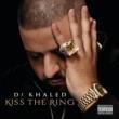 DJ Khaled Kiss The Ring