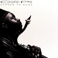 Courtney Pine Closer To Home [1992 Remix]