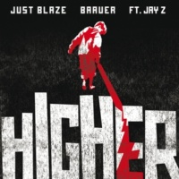 Just Blaze and Baauer/JAY Z Higher (feat.JAY Z)