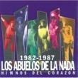 Los Abuelos De La Nada Abuelos 1982 / 1987
