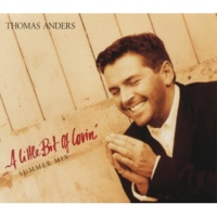 Thomas Anders A Little Bit Of Lovin' [AKissAHouseADubMix]