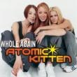 Atomic Kitten Whole Again