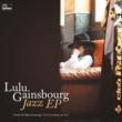 Lulu Gainsbourg Jazz EP