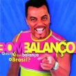 Grupo Bom Balanco Quem E Que Balanca O Brasil!