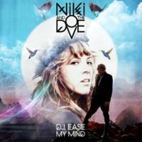 Niki & The Dove DJ Ease My Mind [Tom's Dove Tail Remix]