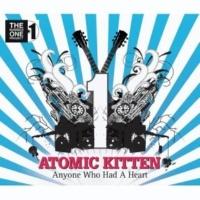 Atomic Kitten Anyone Who Had A Heart