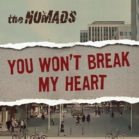 The Nomads You Won't Break My Heart