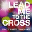 Various Artists Lead Me To The Cross