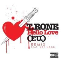 T. Rone/Ace Hood Hello Love (F.U.) (feat.Ace Hood) [Remix]