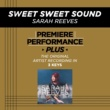 Sarah Reeves Sweet Sweet Sound (Premiere Performance Plus Track)