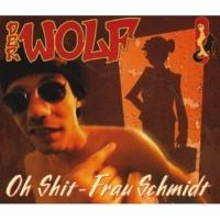 Der Wolf Oh Shit, Frau Schmidt(Extended Version)