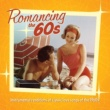 Jack Jezzro & Sam Levine Romancing the 60's: Instrumental Renditions of Classic Love Songs of the 1960s