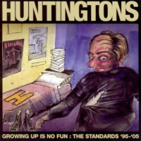 Huntingtons I Don't Wanna Sit Around With You