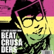 BEAT CRUSADERS I CAN SEE CLEARLY NOW