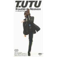 宇都宮 隆 Trouble In Heaven