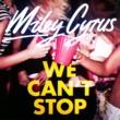 Miley Cyrus ウィ・キャント・ストップ