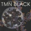 TMN Tetsuya Komuro Presents TMN black