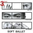 SOFT BALLET 3[drai]+3