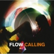FLOW CALLING