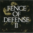 FENCE OF DEFENSE FENCE OF DEFENSE II