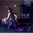 FLiP LOVE TOXiCiTY