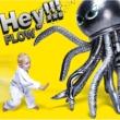 FLOW Hey!!!