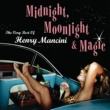 HENRY MANCINI Midnight, Moonlight & Magic: The Very Best of Henry Mancini