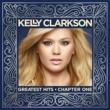 Kelly Clarkson グレイテスト・ヒッツ: チャプター・ワン