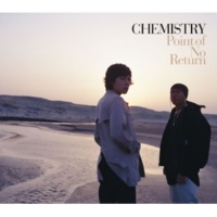 CHEMISTRY Point of No Return (LESS VOCAL)