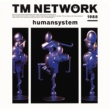TM NETWORK humansystem