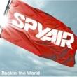 SPYAIR Rockin' the World