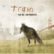 TRAIN セイヴ・ミー、サンフランシスコ